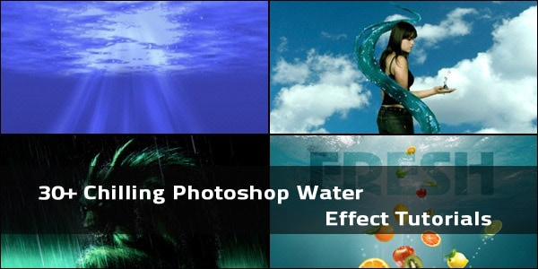 Water Effects 30+ Chilling Photoshop Water Effect Tutorials